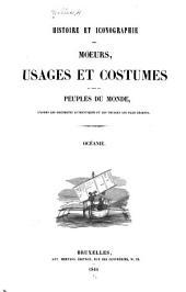 Histoire et iconographie des moeurs, usages, et costumes de tous les peuples du monde, d'après les documents authentiques et les voyages les plus recents: Volume4