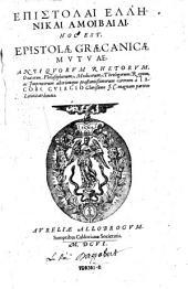 Epistolai Hellēnikai Amoibaiai, Hoc Est, Epistolæ Græcanicæ Mvtvae, Antiqvorvm Rhetorvm, Oratorum, Philosophorum, Medicorum, Theologorum, Regum, ac Imperatorum aliorúmque præstantißimorum virorum à Iacobo Cviacio Clarißimo J. C. magnam partem Latinitate donatæ