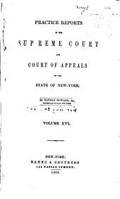 Practice Reports in the Supreme Court and Court of Appeals: Volume 16