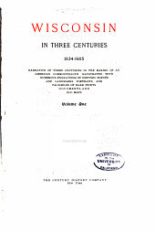 Wisconsin in three centuries, 1634-1905