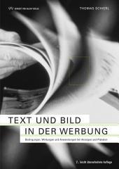 Text und Bild in der Werbung: Bedingungen, Wirkungen und Anwendungen bei Anzeigen und Plakaten, Ausgabe 2