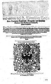 Reichshandung und andere deß h. Römischen Reichs Acta, Tractaten, Keyserliche, Königliche, und Fürstliche Mandata, beyde Geistlich und Weltlich Regiment betressendt ...