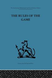The Rules of the Game: Cross-disciplinary essays on models in scholarly thought