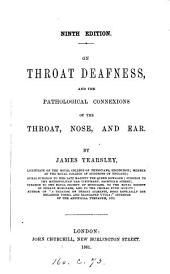 On throat deafness and the pathological connexions of the throat, nose, and ear