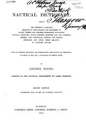 Nautical Dictionary: Defining the Technical Language Relative to the Building and Equipment of Sailing Vessels and Steamers, Seamanship, Navigation, Nautical Astronomy, Naval Gunnery, Maritime Law and Commerce, General and Particular Average and Marine Insurance, and Other Terms Relating to Maritime Affairs ...