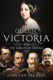 Queen Victoria and the European Empires