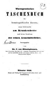 Therapeutisches Taschenbuch für homöopathische Aerzte: zum Gebrauche am Krankenbette und beim Studium der reinen Arzneimittellehre
