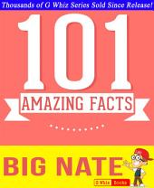 Big Nate - 101 Amazingly True Facts You Didn't Know: Fun Facts and Trivia Tidbits Quiz Game Books