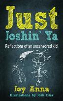 Just Joshin' Ya