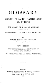 A Glossary of Words, Phrases, Names: And Allusions in the Works of English Authors, Particularly of Shakespeare and His Contemporaries