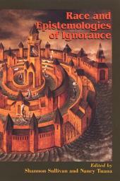 Race and Epistemologies of Ignorance