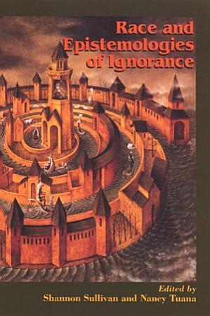 Race and Epistemologies of Ignorance PDF