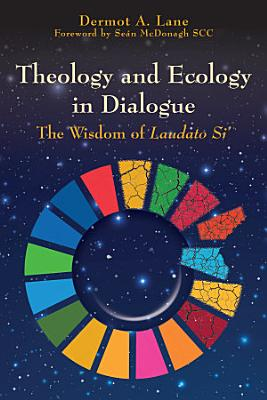 Theology and Ecology in Dialogue PDF