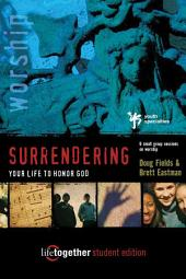 Surrendering Your Life for God's Pleasure: Six Sessions on Worship
