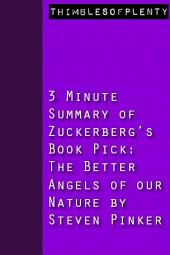 3 Minute Summary of Zuckerberg's Book Pick The Better Angels of Our Nature by Steven Pinker