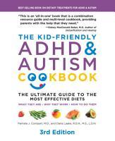 The Kid Friendly ADHD   Autism Cookbook  3rd edition PDF