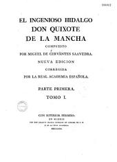 El Ingenioso hidalgo Don Quixote de la Mancha compuesto por Miguel de Cervantes Saavedra: Volumen 1