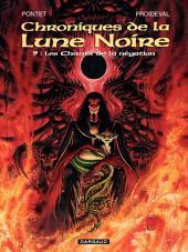 Les Chroniques de la Lune Noire - tome 09 - Les chants de la négation