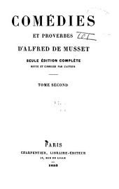 Comédies et proverbes d'Alfred de Musset: Volume2