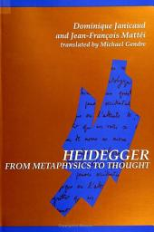 Heidegger from Metaphysics to Thought