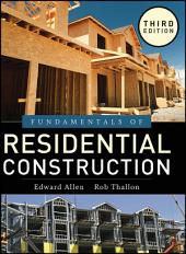 Fundamentals of Residential Construction: Edition 3