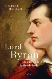Lord Byron. En europæisk frihedshelt