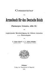 Commentar zum Arzneibuch für das Deutsche Reich (Pharmacopoea Germanica, editio III.): mit vergleichender Berücksichtigung der früheren deutschen u. a. Pharmakopöen