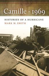 Camille 1969: Histories of a Hurricane