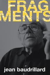 Fragments: Interviews with Jean Baudrillard