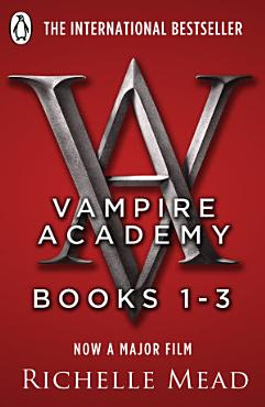 Vampire Academy Books 1 3 PDF