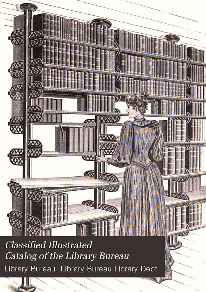 Classified Illustrated Catalog of the Library Bureau