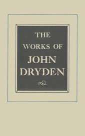 The Works of John Dryden, Volume XII: Plays Ambboyna, The State of Innocence, Aureng-Zebe