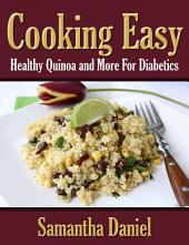Cooking Easy: Healthy Quinoa and More For Diabetics