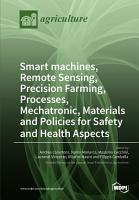 Smart machines  Remote Sensing  Precision Farming  Processes  Mechatronic  Materials and Policies for Safety and Health Aspects PDF