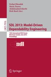 SDL 2013: Model Driven Dependability Engineering: 16th International SDL Forum, Montreal, Canada, June 26-28, 2013, Proceedings