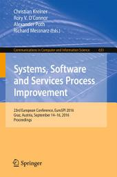 Systems, Software and Services Process Improvement: 23rd European Conference, EuroSPI 2016, Graz, Austria, September 14-16, 2016, Proceedings