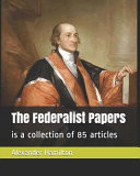 Download The Federalist Papers  Is a Collection of 85 Articles Book