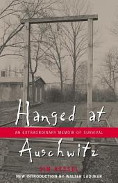 Hanged at Auschwitz: An Extraordinary Memoir of Survival