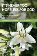 It s Never Too Hopeless for God PDF