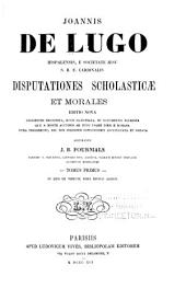 Disputationes scholasticæ et morales: Volume 1
