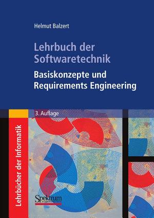Lehrbuch der Softwaretechnik  Basiskonzepte und Requirements Engineering PDF