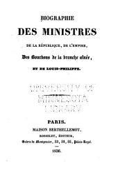 Biographie des ministres de la république, de l'empire, des Bourbons de la branche ainée, et de Louis-Philippe