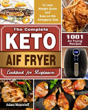 The Complete Keto Air Fryer Cookbook
