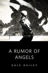 A Rumor of Angels: A Tor.Com Original
