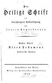 Die Heilige Schrift: Altes Testament. Histor. Bücher, Teil 1