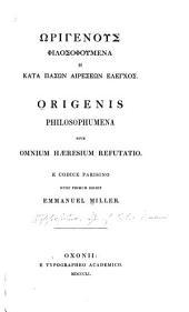 Origenis Philosophumena sive Omnium Haeresium Refutatio
