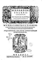 Bernardini Telesii Consentini De rerum natura iuxta propria principia. Libri 9. Ad illustrissimum, et eccellentiss. don Ferdinandum Carrafam Nuceriae ducem