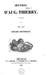 Oeuvres d'Aug. Thierry: 6: Dix ans d'études historiques, Volume6