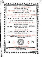 Vida, y virtudes, favores del cielo, prodigios y maravillas de la venerable madre Juana de la Encarnacion, religiosa augustina descalza ...