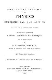 Elementary Treatise on Physics: Experimental and Applied, for the Use of Colleges and Schools